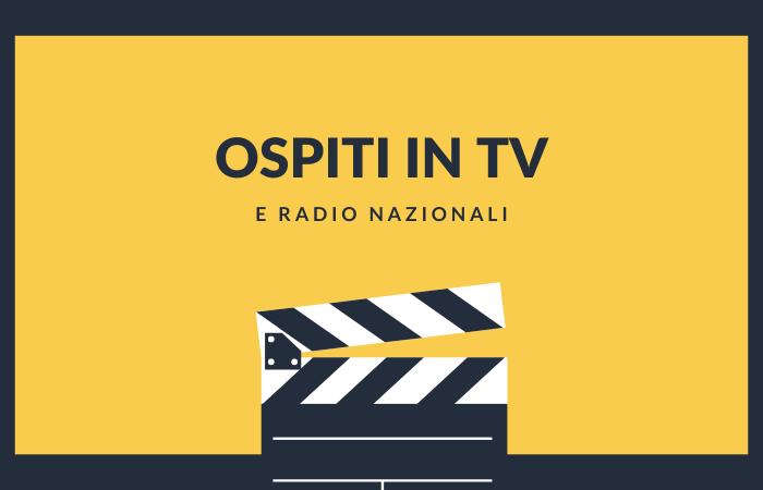 Ospiti in TV e Radio Nazionali